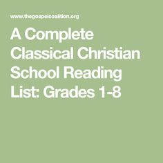 A Complete Classical Christian School Reading List: Grades 1-8