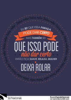 "Deixa Rolar - Projota •  "" Facebook [x] "" •  "" Twitter [x] "" •  "" Instagram… Nasa, Like Me, Wisdom, Songs, Quotes, Strength, Posters, Wallpapers, Twitter"