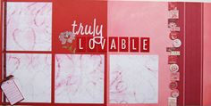 Truly Lovable  12x12 Premade Scrapbook Page Double Layout