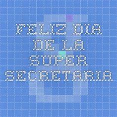 FELIZ DIA DE LA SUPER SECRETARIA