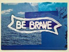 Be brave collage.   www.etsy.com/shop/jpsaintp  www.ARTbyJSP.com Nike Logo, Brave, Collage, Logos, Etsy, Shopping, Art, Art Background, Collages