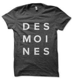 DES MOINES - Share your love for the moines. Serious love when it's in ALL CAPS.