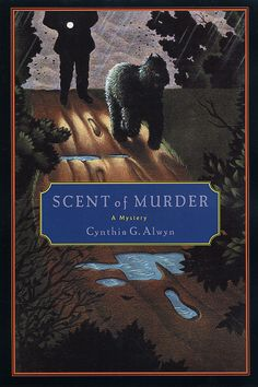 Scent of Murder by Cynthia G. Alwyn. Dog on cover is a Bouvier des Flandres. (One of my favorite breeds.)