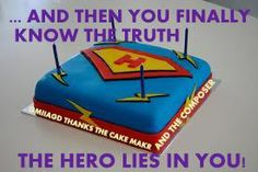 ...And  then you finally know the truth,  the Hero lies in YOU