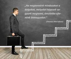 Thomas Alva Edison gondolata rejtett képességeinkről. A kép forrása: Tényi…