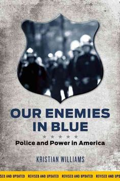 Our Enemies in : Police and Power in America