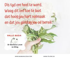 Hallo Nadia is an Afrikaans blog by Dr Barbara Louw to encourage people to hold on to hope. It is time to become whole again.  #DrBarbaraLouw #InterTraumaNexus #Trauma #Wellness4Wholeness #Counselling #Afrikaans #AquillaWellnessSolutions #AquillaTraining Message Of Hope, Afrikaans, Counselling, Trauma, Helping People, Health And Wellness, Encouragement, Author, Messages