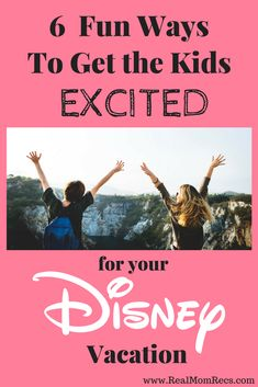 Start getting the kids excited NOW for your upcoming Disney vacation! Here are 6 fun ideas the whole family can enjoy to build excitement for your Disney trip