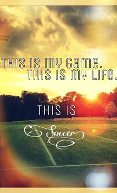 Soccer. Will always be in my blood and heart.