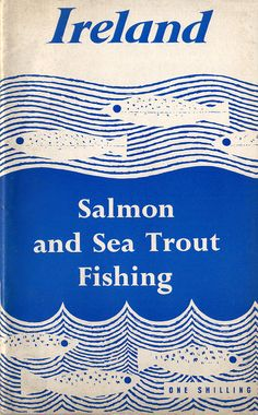 Vintage Irish book cover. Ireland Salmon and Sea Trout Fishing, The Inland Fisheries Trust/Bord Fáilte Éireann(1962)