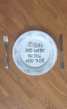 You still need to eat.