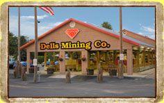Dells Mining Company, 1480 Wisconsin Dells Parkway, Wisconsin Dells, WI!