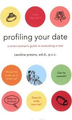 Profiling Your Date PDF By:Caroline Presno Published on by St. Martin's Griffin The smart woman's guide to dating and relating To. Looking For A Relationship, Relationship Books, Doctor Of Education, Time To Move On, Smart Women, The Heart Of Man, Looking For Love, Edd, Healthy Relationships