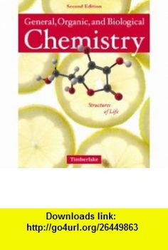 General, Organic and Biological Chemistry Structures of Life with Student Access Kit for MasteringGOBChemistry� Value Package (includes iClicker $10 Rebate ) (9780321609335) Karen C. Timberlake , ISBN-10: 0321609336  , ISBN-13: 978-0321609335 ,  , tutorials , pdf , ebook , torrent , downloads , rapidshare , filesonic , hotfile , megaupload , fileserve
