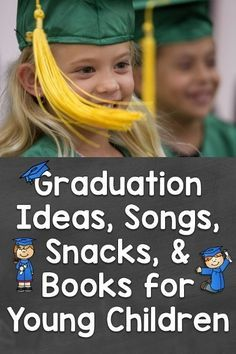 Graduation / End of The Year Celebration Ideas, Songs, Snacks, & Books for Young Children - Lessons for Little Ones by Tina O'Block