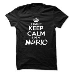 I Cant Keep Calm Im Mario - Funny Name Shirt !!! T-Shirts, Hoodies, Sweaters