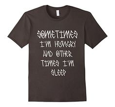 Men's  Sometimes I'm Hungry and Other Times I'm Sleep. Fu... https://www.amazon.com/dp/B01M15G7MD/ref=cm_sw_r_pi_dp_x_P3v4xb4SVTG4P #Funny #sleep #albaley