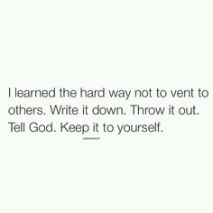 Image via We Heart It https://weheartit.com/entry/144184678/via/21206606 #throw #vent #write #facts #frfr #tellgod #keepityourself