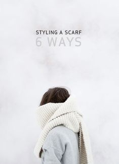 How to Style a Scarf Six Ways