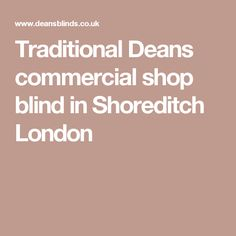 Traditional Deans commercial shop blind in Shoreditch London