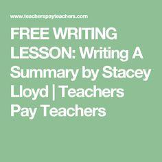 FREE WRITING LESSON: Writing A Summary by Stacey Lloyd   Teachers Pay Teachers