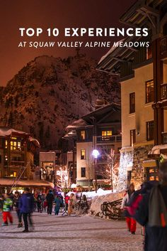 Top 10 adventures you must do when visiting Squaw Valley Alpine Meadows