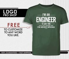 I'm An Engineer Funny tshirt Assume I'm never wrong by LogoProShop