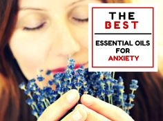 The 3 best essential oils for anxiety and panic attacks:  The multiple ways you can use them at home, A powerful essential oil blend for anxiety and stress.  The Highest quality oils and where to find them.
