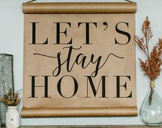 Let's Stay Home Scroll