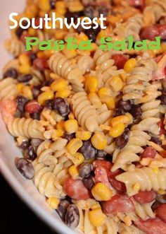 Southwest Pasta Salad.... Use chipotle adobo fettuccine. Delish!