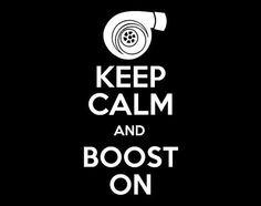 Keep Calm And Boost On Turbo Logo On by SunshineSplendorTees, $17.99