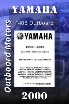 Yamaha Outboard Motors, 2000 Yamaha F40B Outboard Service Manual 67C28197Z9C1 Outboard Motors, Repair Manuals, Yamaha