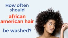How often should african american hair be washed?