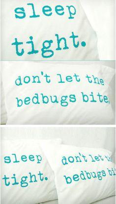 """Sleep Tight, Don't Let the Bedbugs Bite"" Pillowcases"