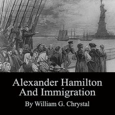 Alexander Hamilton and Immigration - The Federalist Papers