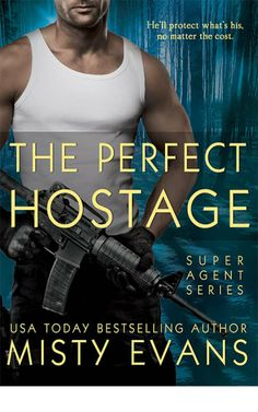 The Perfect Hostage (A Super Agent Novella) by Misty Evans Twin Sisters, Loving Someone, Bestselling Author, Ebooks, Romance, Evans, Book Reviews, Amazon, Billionaire