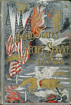 United States Secret Service in the Late War...La Fayette C.Baker   1890