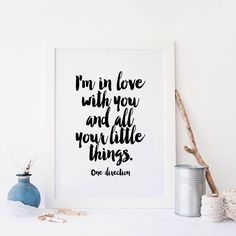 PRINTABLE Art,ONE DIRECTION Lyric,i'm in love with you and all your little things,gift idea,valentines day,gift for her,gift for him by TypoArtHouse on Etsy https://www.etsy.com/listing/249096602/printable-artone-direction-lyricim-in
