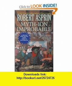 Myth-ion Improbable (9780441009626) Robert Asprin , ISBN-10: 044100962X  , ISBN-13: 978-0441009626 ,  , tutorials , pdf , ebook , torrent , downloads , rapidshare , filesonic , hotfile , megaupload , fileserve