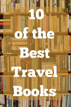 Here is some inspiration for your travel reading list. This list of 10 of the best travel books and memoirs are lesser known and are sure to lead to wanderlust. Good Books, Books To Read, Best Travel Books, San Francisco Travel, Travel Activities, Travel Memories, Travel Information, Travel Gifts, Travel Around The World