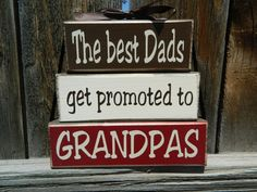 Grandpa/Fathers Day wood blocks---The best dads get promoted to Grandpas