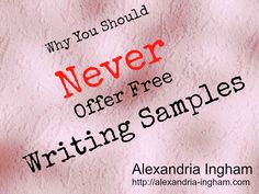 Why+You+Should+Never+Offer+Free+Writing+Samples