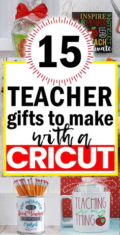 15 Cricut Teacher Gifts