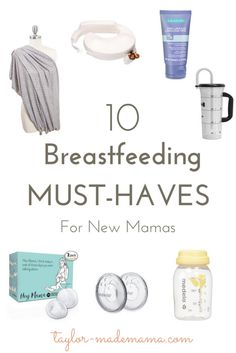 10 Breastfeeding Must-Haves For New Mamas  http://taylor-mademama.com/10-breastfeeding-must-haves-for-new-mamas/