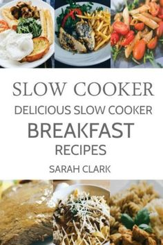 SLOW COOKER: Delicious Slow Cooker Breakfast Recipes