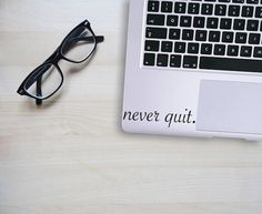 Never Quit Laptop Decal now available via my Etsy Shop! Click visit to check it out, starting at only $3.00! #decals #decalstickers #neverquit #motivational #sticker
