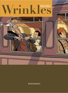 Wrinkles by Paco Roca (Paperback) Alternative Comics, Comic Book Publishers, New Environment, Yellow Paper, Animation Film, Used Books, Book Review, Audio Books, Author