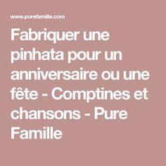 Fabriquer une pinhata pour un anniversaire ou une fête - Comptines et chansons - Pure Famille