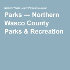 Parks — Northern Wasco County Parks & Recreation