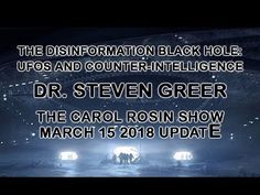 IMPORTANT! DR.STEVEN GREER: THE DISINFORMATION BLACK HOLE: UFO'S & COUNTER-Intelligence! 3/15/18 - YouTube